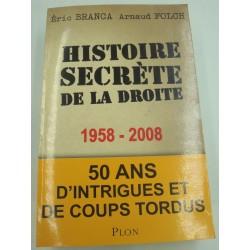 BRANCA/FOLCH histoire secrète de la droite 1958-2008 - 50 ans d'intrigue et de coups tordus - Plon
