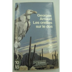 GEORGES ARNAUD les oreilles sur le dos 1987 Editions 10/18