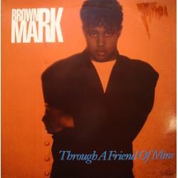 BROWN MARK through a friend of mine (3 versions) MAXI 1990 MOTOWN VG++