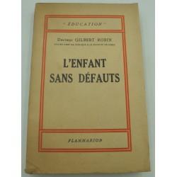GILBERT ROBIN l'enfant sans défauts 1930 Flammarion