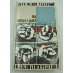 JEAN-PIERRE ANDREVON ne coupez pas ! Dédicacé 1986 La Découverte