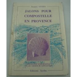 JACQUES VIVIEN jalons pour Compostelle en Provence 1994 Scriba