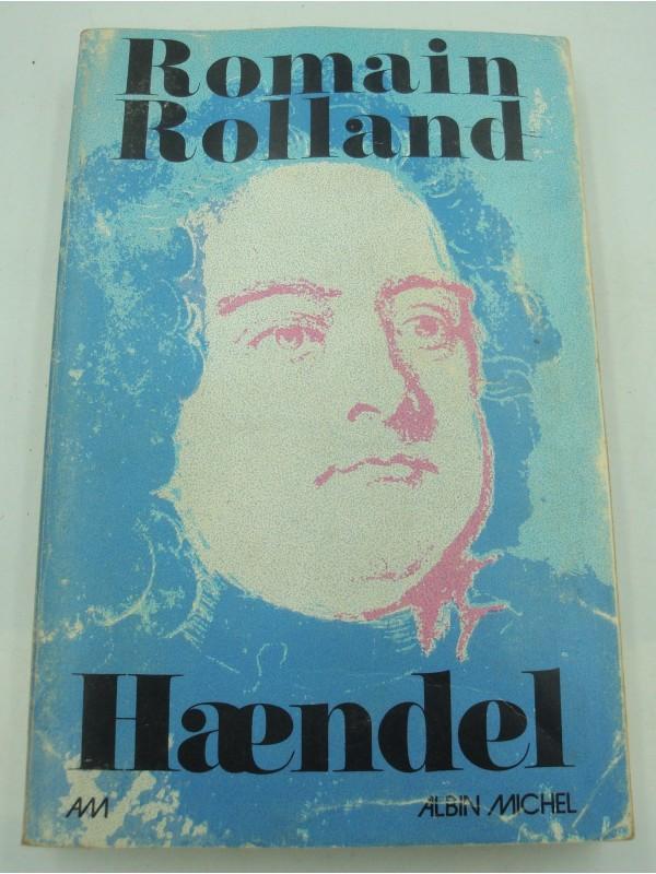 ROMAIN ROLLAND Haendel - Biographie 1974 Albin Michel