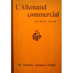 MICHEL BECKER l'allemand commercial LAROUSSE++