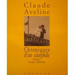 CLAUDE AVELINE chroniques d'un cinéphile BAUDOU 1994 SEGUIER EX++