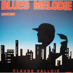 CLAUDE VALLOIS blues melodie/ma fille MAXI 1985 CARRERE EX++