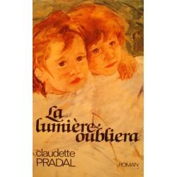 CLAUDETTE PRADAL la lumiere oubliera 1987 ARDECHE roman EX++