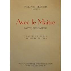 PHILIPPE VERNIER avec le maitre - breves méditations 1962 SOCIÉTÉ D'ÉVANGÉLISATION++