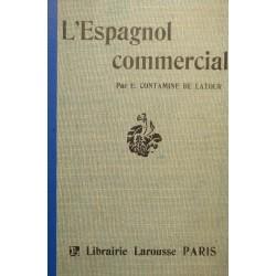 CONTAMINE DE LATOUR l'espagnol commercial LAROUSSE scolaire RARE++