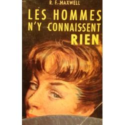 MAXWELL les hommes n'y connaissent rien 1952 PRESSES DE PARIS roman++