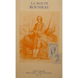 LA ROUTE ROUSSEAU guide régional - Rhone-alpes/Suisse romande N°1 1991 EX++