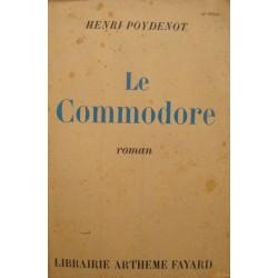 HENRI POYDENOT le commodore 1946 ARTHEME FAYARD roman++