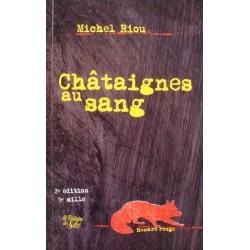 MICHEL RIOU châtaignes au sang 2009 FONTAINE SILOÉ roman policier ARDECHE++