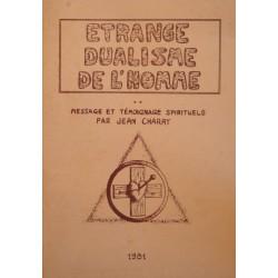 JEAN CHARAY etrange dualisme de l'homme - message, témoignage spirituels 1981 ARDECHE