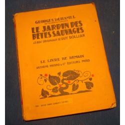 GEORGES DUHAMEL le jardin des betes sauvages ILLUSTRÉ GUY DOLLIAN 1936 FAYARD++