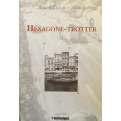 ROBERT COLONNA D'ISTRIA hexagonne-trotter DÉDICACÉ 2004 TRANSBORDEURS EX++