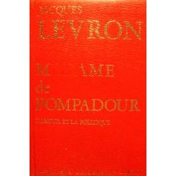 JACQUES LEVRON Madame de Pompadour - l'amour et la politique 1974 PERRIN++