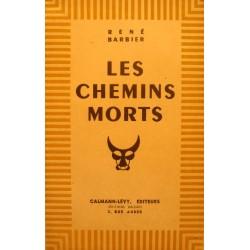 RENÉ BARBIER les chemins morts 1945 CALMANN-LEVY rare++