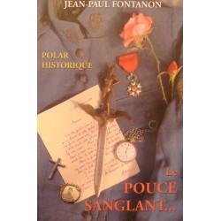 JEAN-PAUL FONTANON le pouce sanglant 2007 Polar historique Courtizon Auvergne EX++