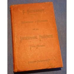 G. VAPEREAU éléments d'histoire de la littérature française T1 1883 Hachette RARE++