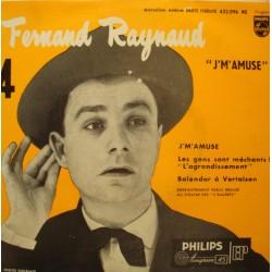 FERNAND RAYNAUD j'm'amuse/les gens sont méchants/Balendar à Vertaison EP 1956 VG++