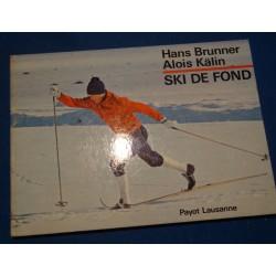 HANS BRUNNER/ALOIS KALIN ski de fond - Randonnée et Compétition 1971 Payot++