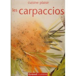 CUISINE PLAISIR les carpaccios 2006 Grund Recettes/Tartares Gastronomie++