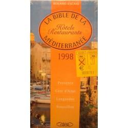 ROLAND ESCAIG la bible de la méditerranée 1998 MICHEL LAFON hotels restaurants NEUF++
