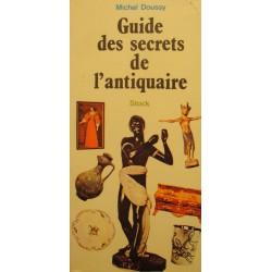 MICHEL DOUSSY guide des secrets de l'antiquaire 1979 Stock - restaurer/étamer++