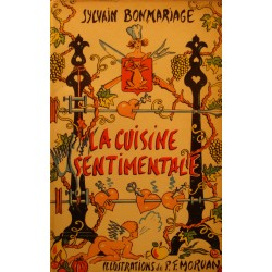 SYLVAIN BONMARIAGE la cuisine sentimentale - Illustré MORVAN 1965 Maubert++