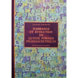 LILIANE PARIENTE naissance et evolution de quinze formes pharmaceutiques 1996 EX++