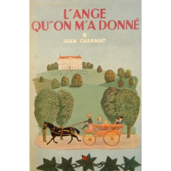 JEAN CHARMAT l'ange qu'on m'a donné 1953 TALLANDIER roman RARE++