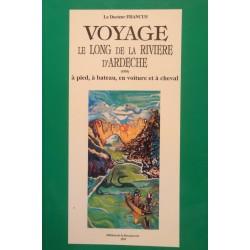DOCTEUR FRANCUS le long de la riviere Ardeche 1992 BOUQUINERIE rare++
