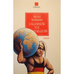 MICHEL KORINMAN l'allemagne vue d'ailleurs 1992 BALLAND++
