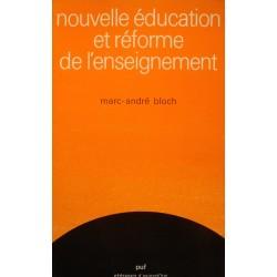 MARC-ANDRÉ BLOCH nouvelle education et reforme de l'enseignement 1978 PUF++