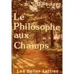D. BOULAY le philosophe aux champs 1976 LES BELLES LETTRES++